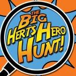 The Big Herts Hero Hunt!