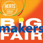 Herts Visual Arts Launches a new Makers Fair