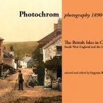Photochrom photography 1890 – 1910: The British Isles in Colour
