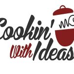 Cookin' with Ideas / Starting January 2014