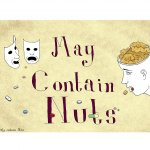 May Contain Nuts Theatre / Theatre Company