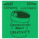Growing Cultures: Conversations About Creativity