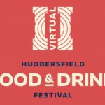 The Huddersfield Virtual Food and Drink Festival is HERE!