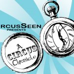 CircusSeen presents - A Circus Chronicle!