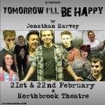 teenakimbo present TOMORROW I'LL BE HAPPY by Jonathan Harvey